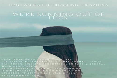 Danii Amir &the Trembling Tornadoes - We're Running out of Luck
