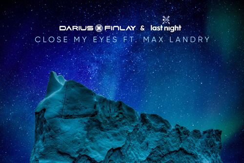 Darius & Finlay & Last_Night ft. Max Landry - Close My Eyes