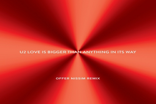 U2 - Love Is Bigger Than Anything In It's Way (Offer Nissim Remix)