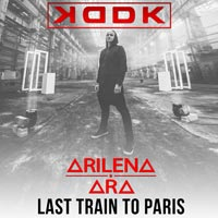 KDDK feat Arilena Ara - Last Train To Paris