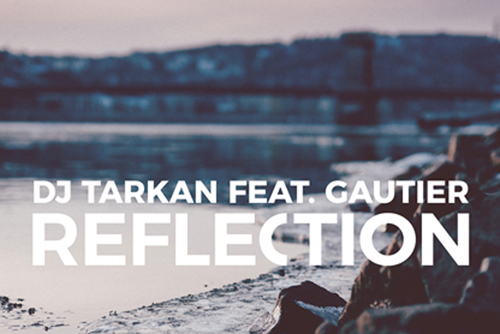 DJ Tarkan feat. Gautier - Reflection
