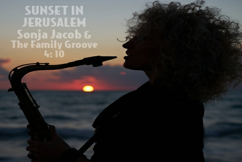 Sonja Jacob and The Family Groove - sunset in jerusalem סוניה