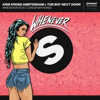 Kris Kross Amsterdam x The Boy Next Door - Whenever (feat. Conor Maynard)