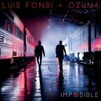 Luis Fonsi with Ozuna - Imposible