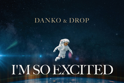 Danko & Drop - I'm So Excited
