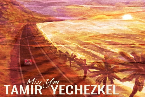 Tamir Yechezkel - Miss You