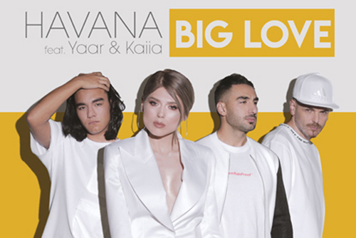 HAVANA feat. Yaar & Kaiia - Big Love