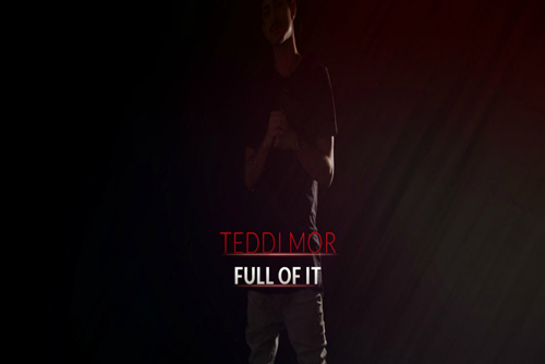 Teddi Mor - Full Of It