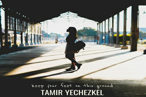 Tamir Yechezkel - Keep Your Feet on This Ground