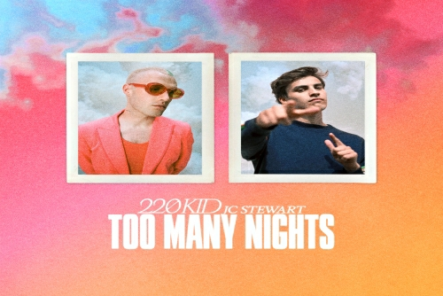 220 Kid and JC Stewart - Too Many Nights