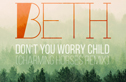 Beth - Don't You Worry Child