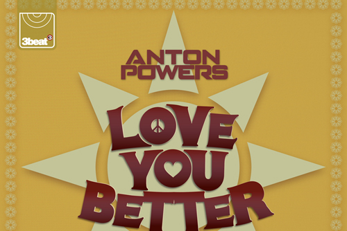 Anton Powers - Love You Better