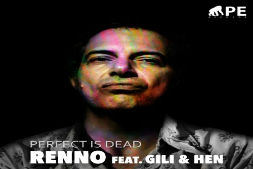 Renno feat. Hen & Gili - Perfect Is Dead