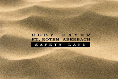 Roby Fayer ft. Rotem Aberbach - Safety Land
