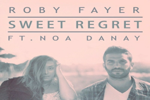 Roby Fayer ft. Noa Danay - Sweet Regret