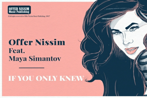 Offer Nissim Feat Maya Simantov - If You Only Knew