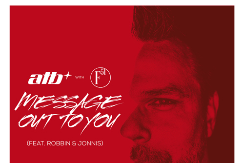 ATB with F51(feat. Robbin & Jonnis) - Message Out To You
