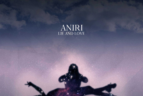 Aniri - Lie and Love