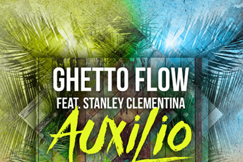 Ghetto Flow feat. Stanley Clementina - Auxilio