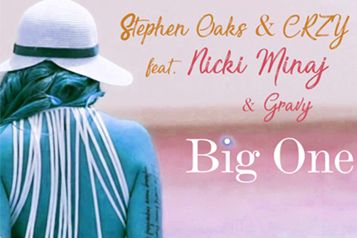 Stephen Oaks & Crzy ft. Nicki Minaj & Gravy - Big One