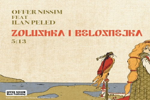 Offer Nissim Feat Ilan Peled - Zolushka I Belosnejka